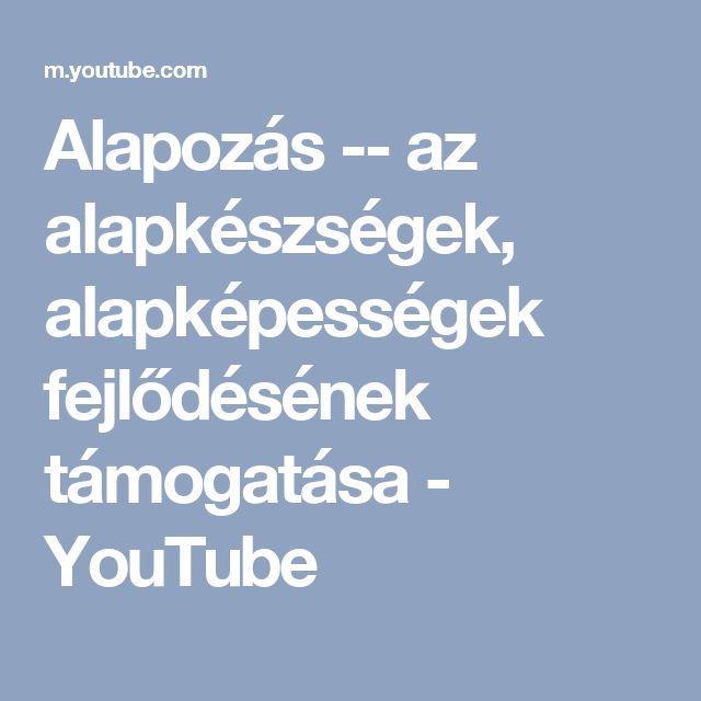 Alapozás -- az alapkészségek, alapképességek fejlődésének támogatása - YouTube