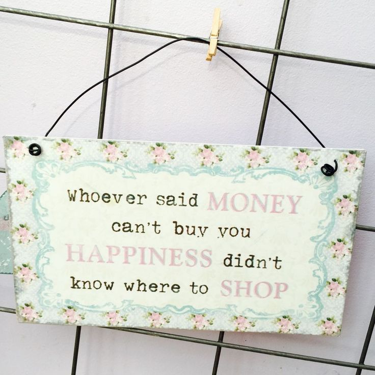 Sass and Belle Shabby Chic Whoever Said Money Can't Buy Happiness...Metal Plaque | eBay