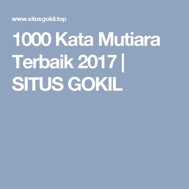 1000 Kata Mutiara Terbaik 2017 | SITUS GOKIL