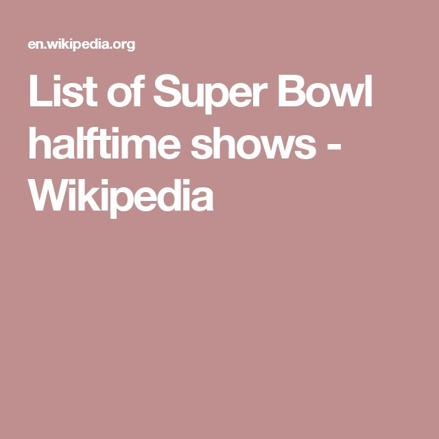 List of Super Bowl halftime shows - Wikipedia