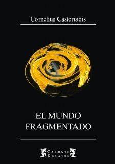 el mundo fragmentado/castoriadis, cornelius/terramar/208 pág