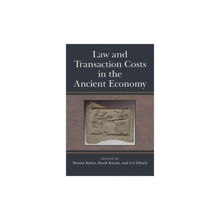 Law and Transaction Costs in the Ancient ( Law and Society in the Ancient World) (Hardcover)