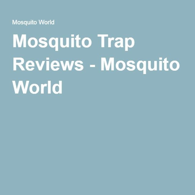 Mosquito Trap Reviews - Mosquito World