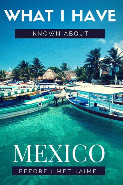 Mexatia.com | What I have known about Mexico before I met Jaime