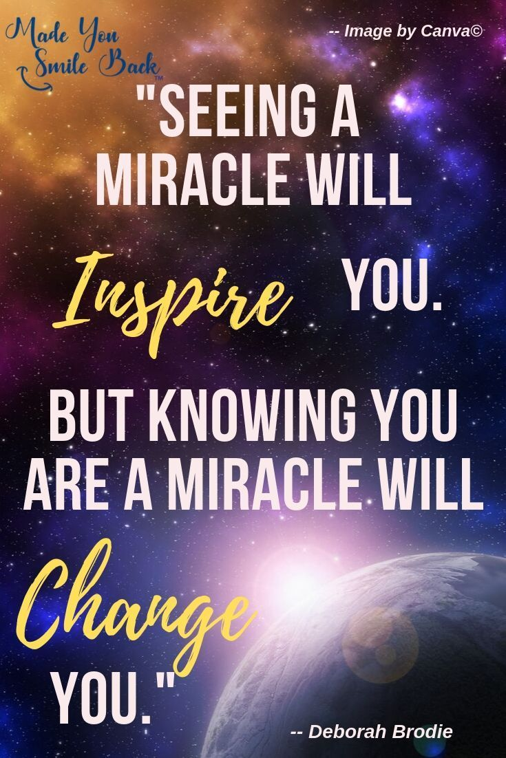 Do You Believe In The Power Of Miracles Made You Smile Back Offers Thought Provoking Miracle Quotes And A B Miracle Quotes Best Quotes Ever Thought Provoking