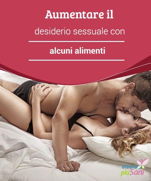 Aumentare il desiderio sessuale con alcuni #alimenti   Il vostro desiderio #sessuale ultimamente è #diminuito? Provate ad inserire alcuni alimenti alla vostra #dieta per ritrovare la #libido