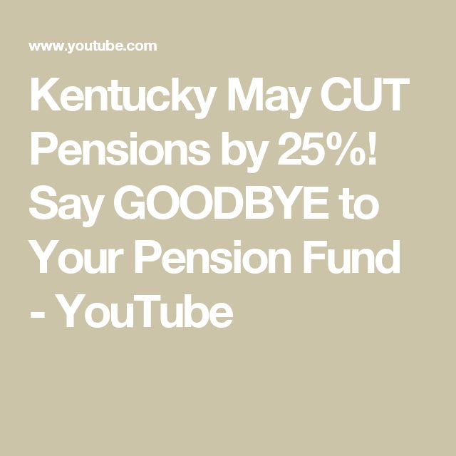 Kentucky May CUT Pensions by 25%! Say GOODBYE to Your Pension Fund - YouTube