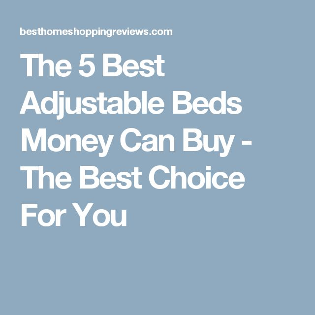 The 5 Best Adjustable Beds Money Can Buy - The Best Choice For You
