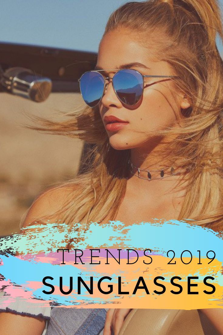 Sunglasses trends 2019 - From classic aviator, cat eye, square frame
