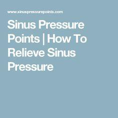 Sinus Pressure Points   How To Relieve Sinus Pressure