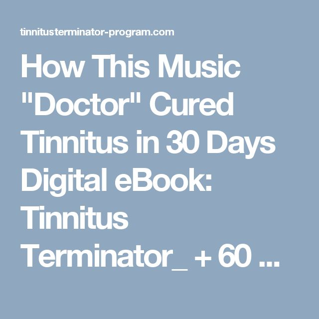 """How This Music """"Doctor"""" Cured Tinnitus in 30 Days  Digital eBook: Tinnitus Terminator_ + 60 Days Money Back Guarantee   Price$67.00 Total$67.00 We guarantee you'll be completely satisfied with this program. If at any point you are not happy with the results, contact us for 100% money back within 60 days. No hassles, no questions asked."""