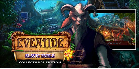 Logo of Eventide: Slavic Fable Collector's Edition! Fully noble task of Eventide: Fable Collector's Edition differs a little bit from the usual Adventure / Puzzle games.