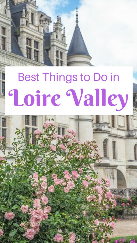 7 Ways to Spend Your Days in France's Loire Valley #france #loirevalley