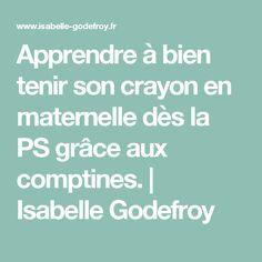 Apprendre à bien tenir son crayon en maternelle dès la PS grâce aux comptines. | Isabelle Godefroy
