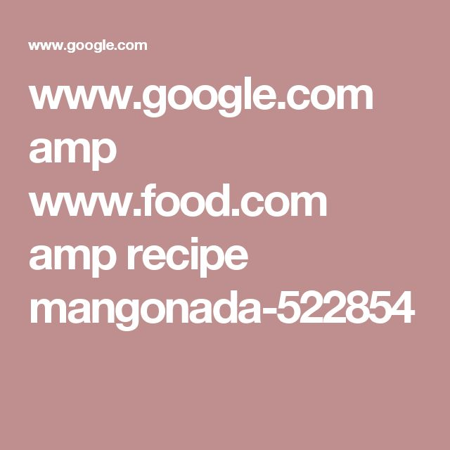 www.google.com amp www.food.com amp recipe mangonada-522854