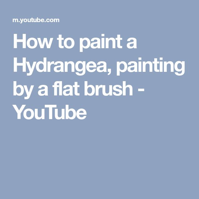How to paint a Hydrangea, painting by a flat brush - YouTube