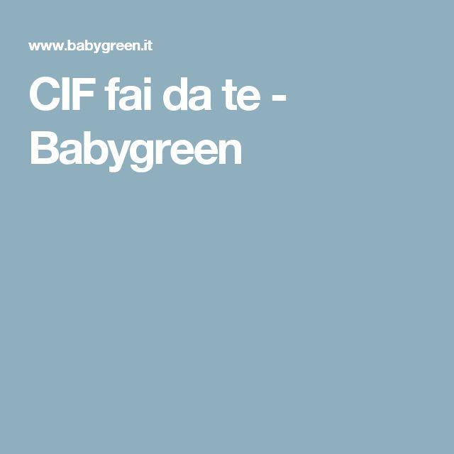 CIF fai da te - Babygreen