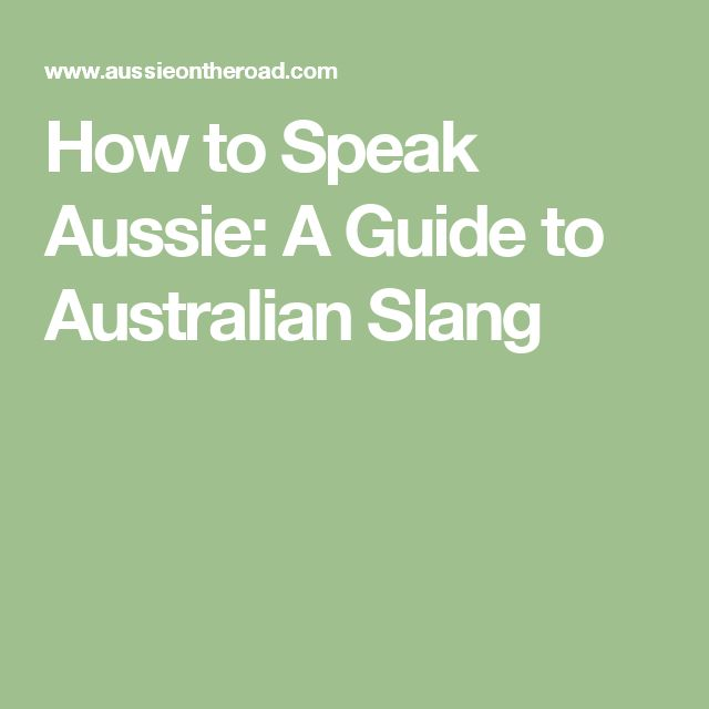 Speaking Australian is more art than science. This guide to Australian slang should give you the tools to survive those first few days.