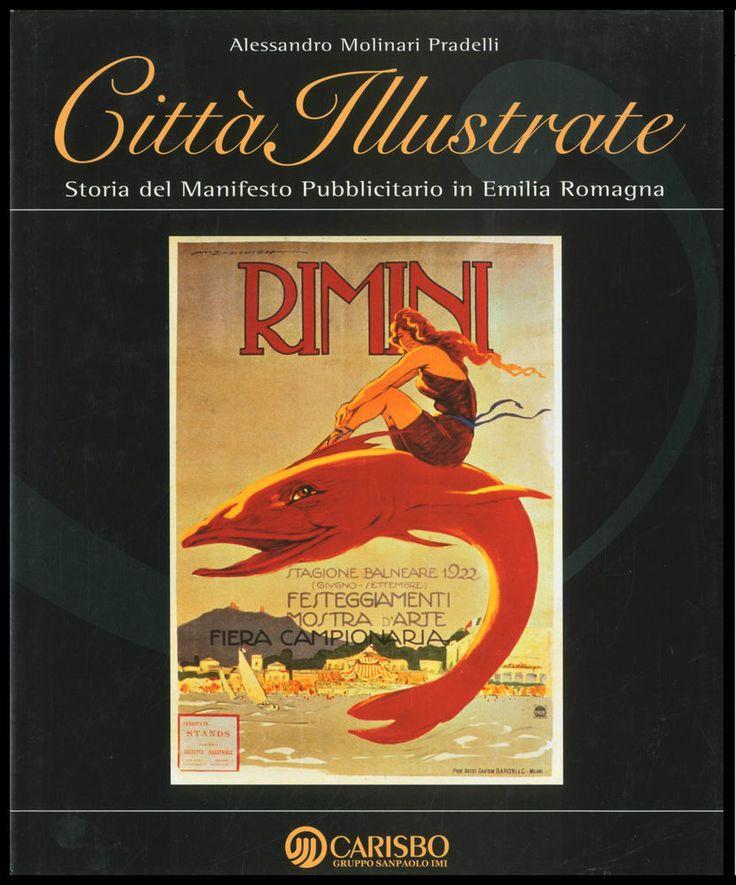 CITTA  ILLUSTRATE.STORIA DEL MANIFESTO PUBBLICITARIO IN EMILIA ROMAGNA-(GRAFICA)