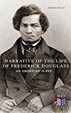 Free Kindle Book -   Narrative of the Life of Frederick Douglass, an American Slave