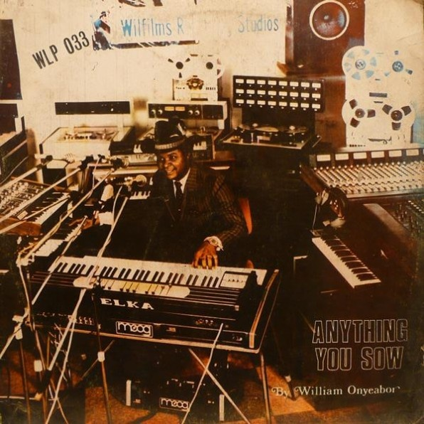 William Onyeabor - Anything You Sow (1985) - Absolutely glorious Afrisynth magic. Pop from another place entirely. Listen: http://www.mediafire.com/?nanutmose5h3lwb