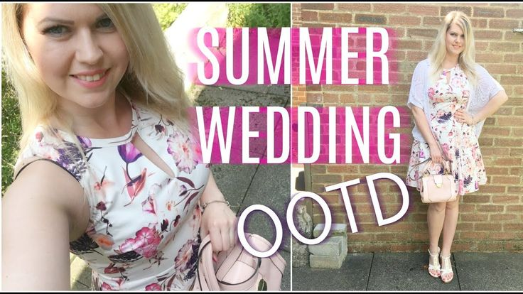 Wedding Outfit Of The Day ~ Summer Style 2017
