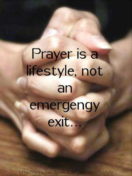 Prayer is not an emergency exit but a life style