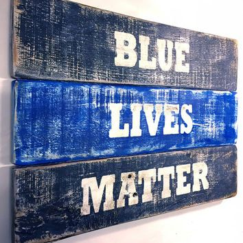 Blue Lives Matter, Support Police Officers, Vintage-looking Pallet wood hand made, hand painted sign