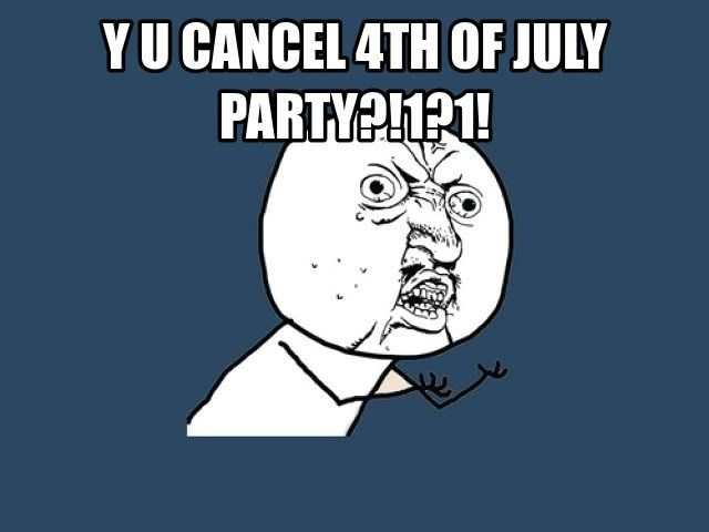 Pin for Later: Behold, the Funniest Fourth of July Memes  Pray that this doesn't happen to you.  Source: Meme Crunch