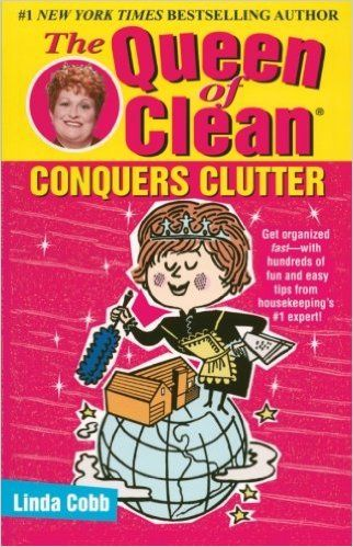 The Queen of Clean Conquers Clutter: Linda Cobb: 9780743428323: Books - Amazon.ca