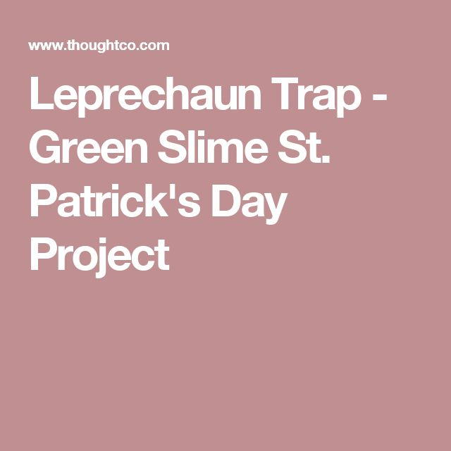 Leprechaun Trap - Green Slime St. Patrick's Day Project