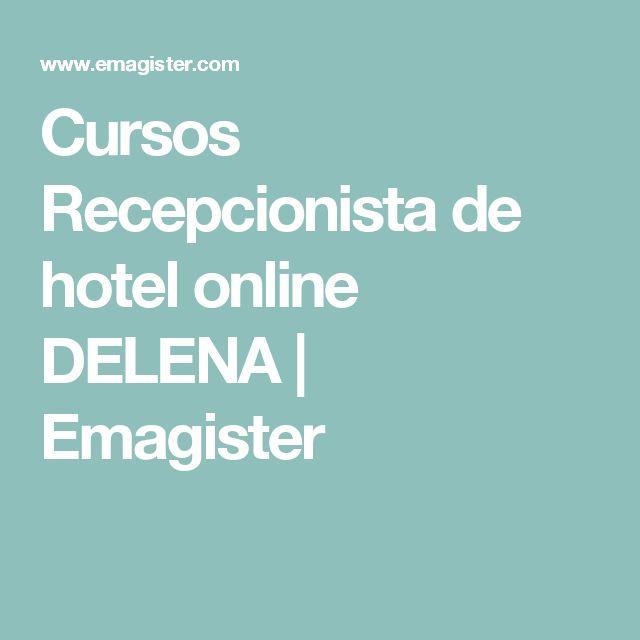 Cursos Recepcionista de hotel online DELENA   Emagister