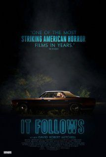 It Follows ... great sleeper movie that holds your attention until the very end!