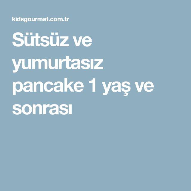 Sütsüz ve yumurtasız pancake 1 yaş ve sonrası