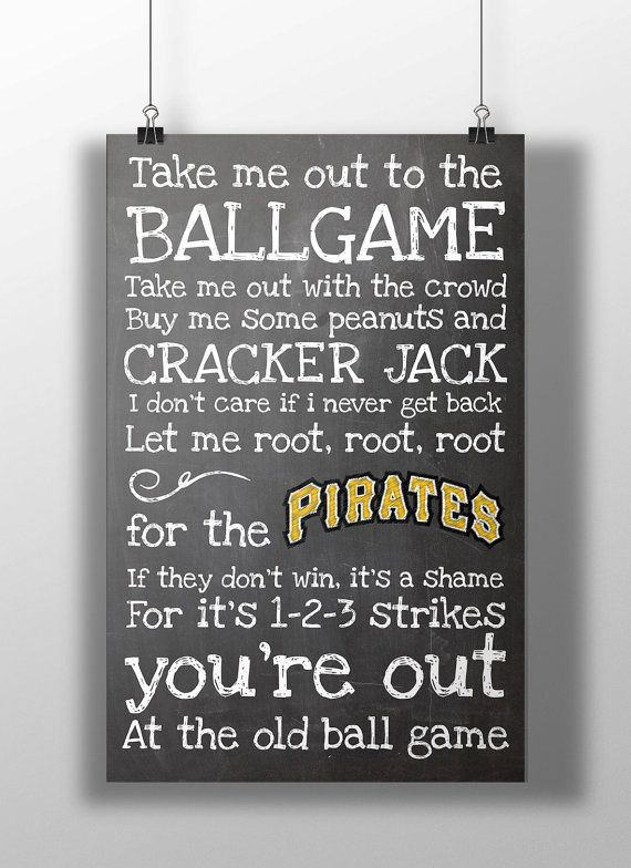 Pittsburgh Pirates- Take Me Out to the Ballgame Chalkboard Print on Etsy, $12.00. Must have this!