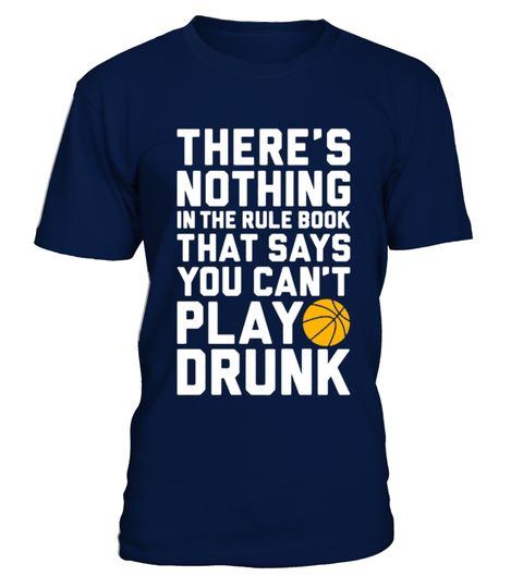 # NOTHING IN THE RULE BOOK SAYS YOU CAN'T PLAY DRUNK T SHIRT best sport team player gift .  HOW TO ORDER:1. Select the style and color you want: 2. Click Reserve it now3. Select size and quantity4. Enter shipping and billing information5. Done! Simple as that!TIPS: Buy 2 or more to save shipping cost!This is printable if you purchase only one piece. so dont worry, you will get yours.Guaranteed safe and secure checkout via:Paypal | VISA | MASTERCARD