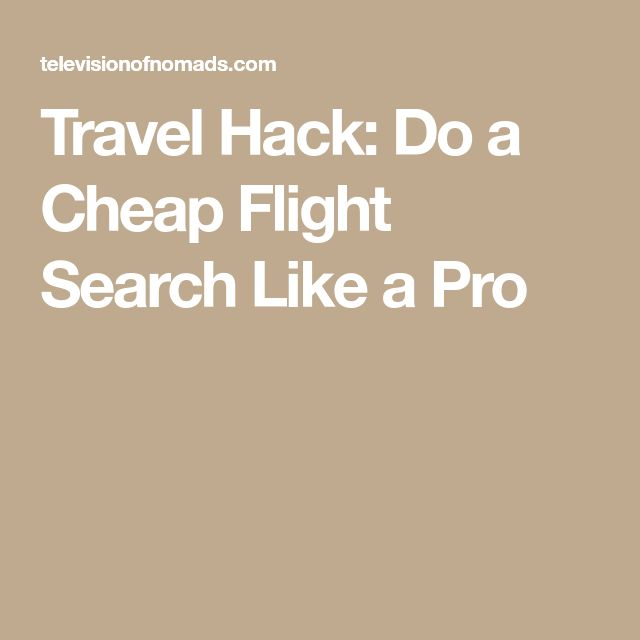Travel Hack: Do a Cheap Flight Search Like a Pro