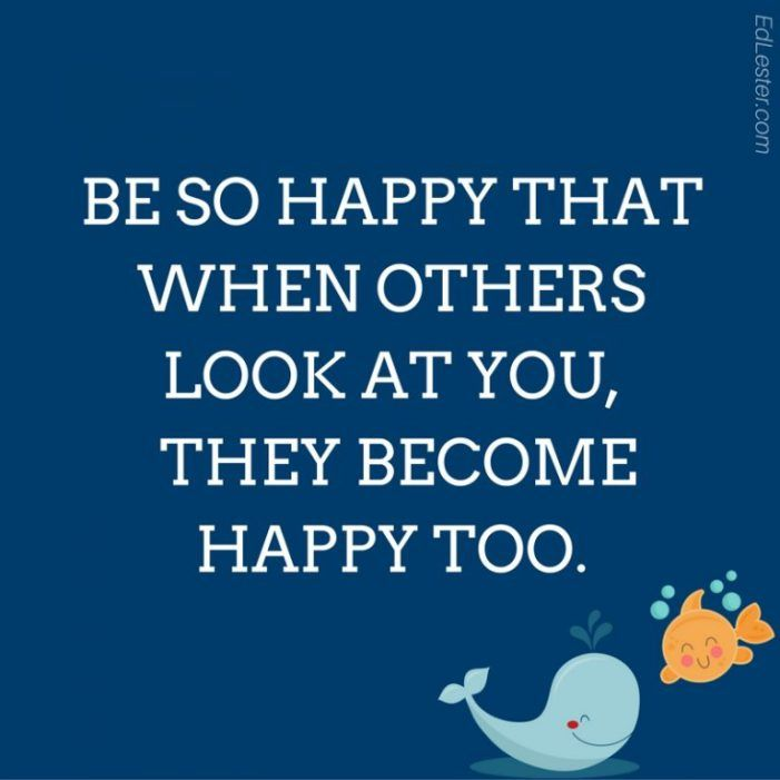 123 The Best Short Positive Quotes with Image be so happy