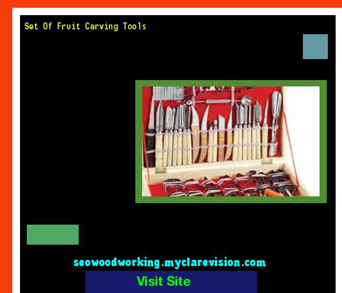 Set Of Fruit Carving Tools 174545 - Woodworking Plans and Projects!