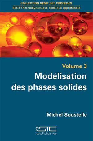 Modélisation des phases solides/Michel  Soustelle, 2015 http://bu.univ-angers.fr/rechercher/description?notice=000805546