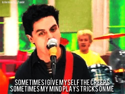 "Green Day, ""Basket Case"" - ""Do you have the time, to listen to me whine, about everything and nothing all at once?"