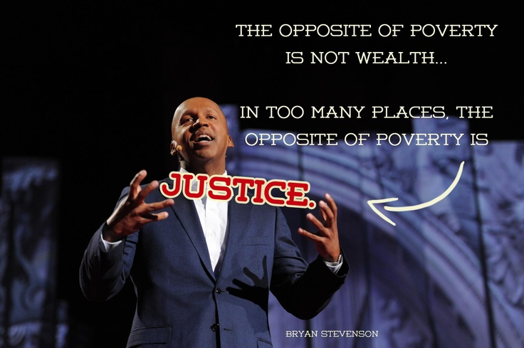 Bryan Stevenson at TED2012. Photo by James Duncan Davidson.  My new favorite quote.