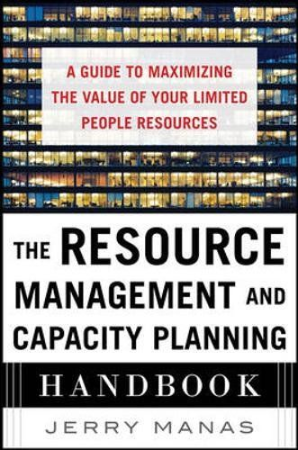 """The Resource Management and Capacity Planning Handbook: A Guide to Maximizing the Value of Your Limited People Resources (Business Books):   h4THE DEFINITIVE GUIDE TO MAXIMIZING LIMITED RESOURCES TO INNOVATE AND GROW/h4  Trying to accomplish too much with too few resources has become almost customary in business today. More often than not, though, all that we """"accomplish"""" is delayed projects, mass confusion, and missed opportunities--not the achievement of business goals./p  The Resour..."""