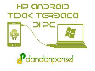 HP ANDROID TIDAK TERBACA DI PC