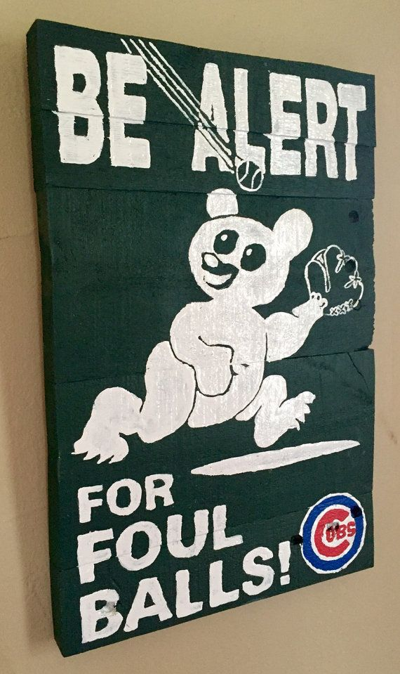 Stadium Series: Wrigley Field Be Alert for Foul Balls sign. Inspired by actual signs at Wrigley Field in Chicago. Made from reclaimed wood for a used