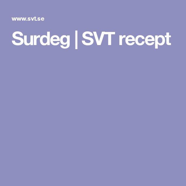 Surdeg | SVT recept