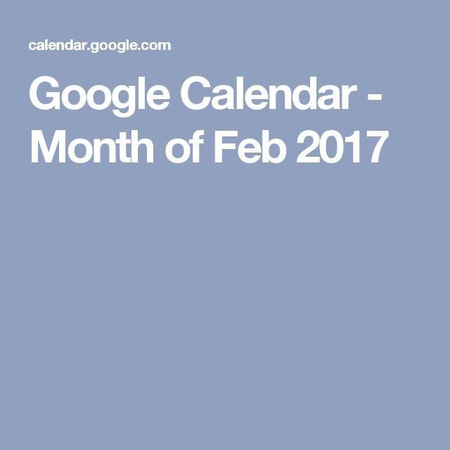 Google Calendar - Month of Feb 2017