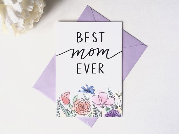 Best Mom Ever Card – Mother's Day Card – Floral Card, Watercolor Flowers, Happy Mother's Day, Mom's Birthday, Just Because, Blank Card