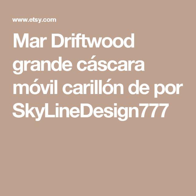Mar Driftwood grande cáscara móvil carillón de por SkyLineDesign777