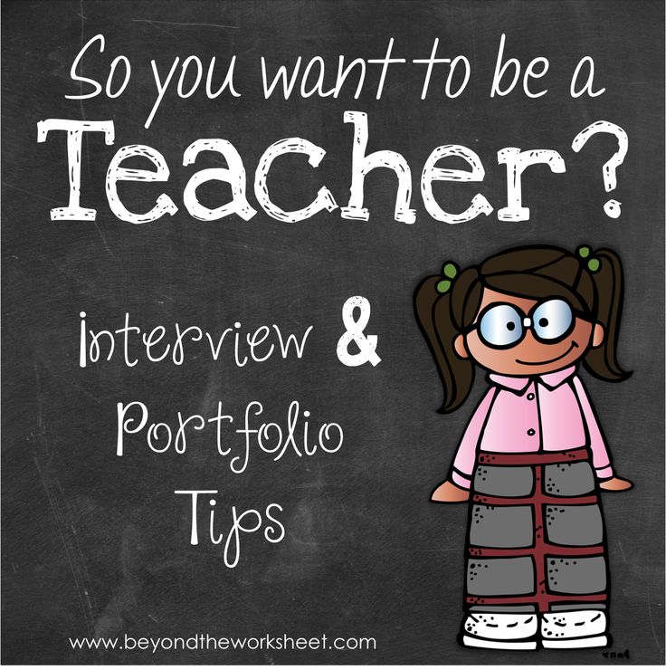 So you want to be a teacher? Interview & Portfolio Tips to help you get the job you want!